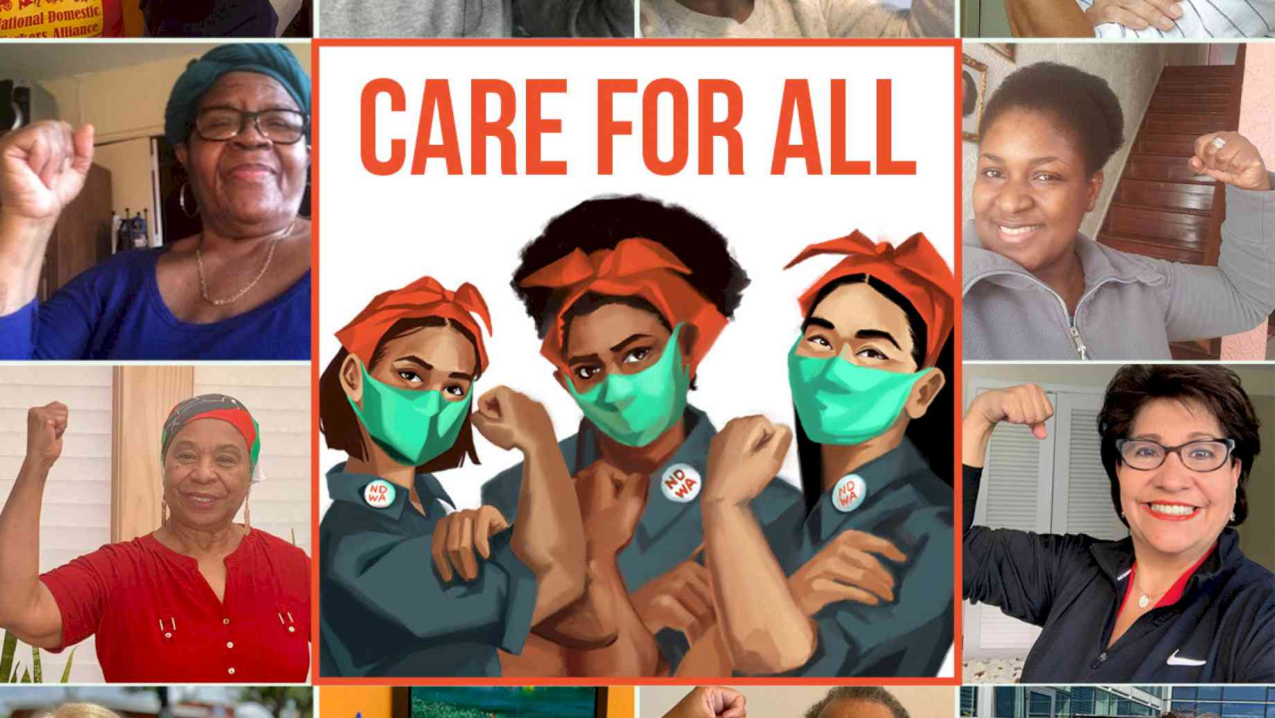 #careforall. A digital drawing of three women wearing face masks and coveralls, flexing their biceps like Rosie the Riveter, surrounded by photographs of women of color doing the same. Credit: The National Domestic Workers Alliance