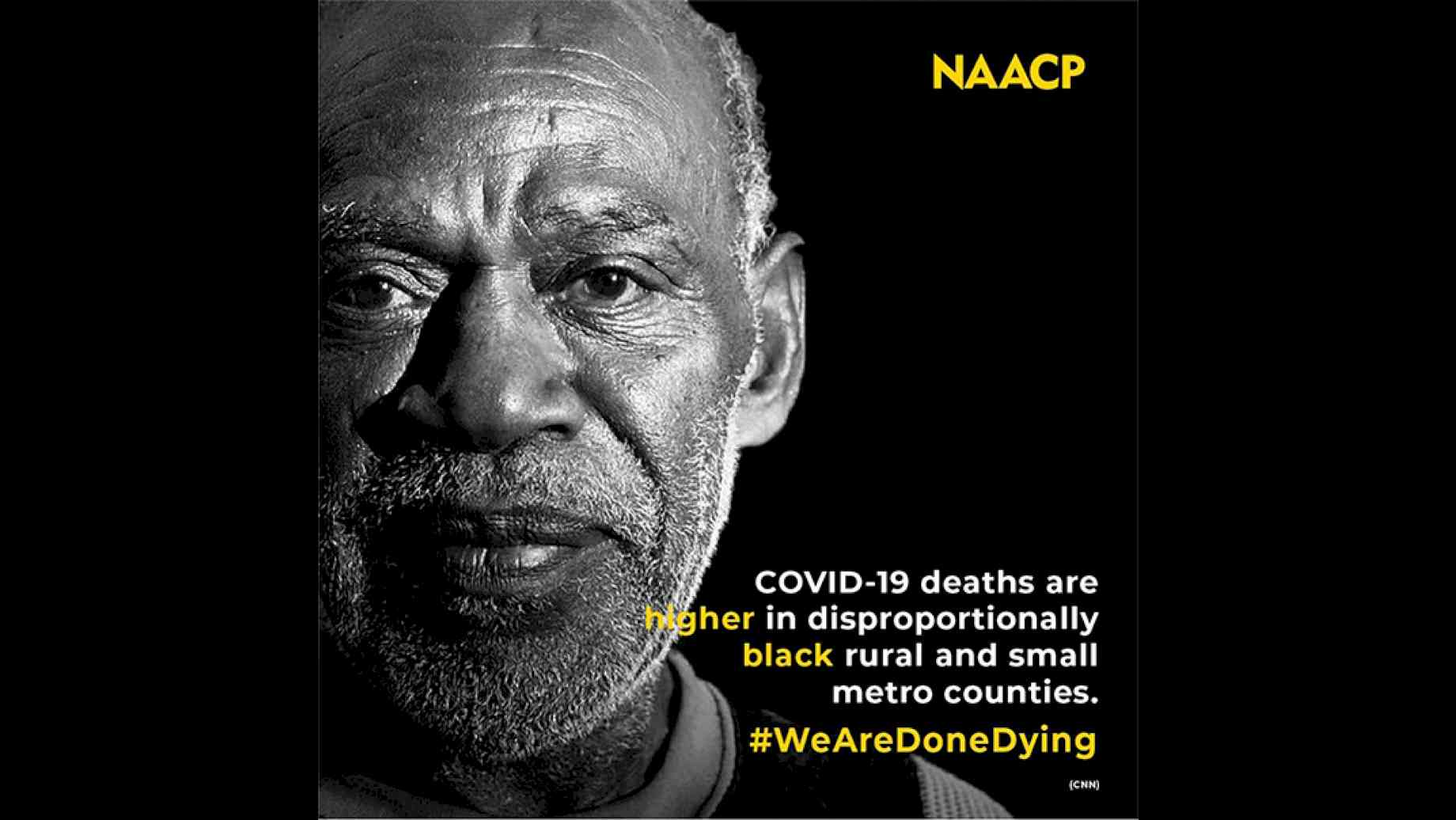 "A black and white photo of an elderly Man of Color. At the bottom right of the image, the words ""COVID-19 deaths are higher in disproportionately black rural and small metro communities. #wearedonedying."""